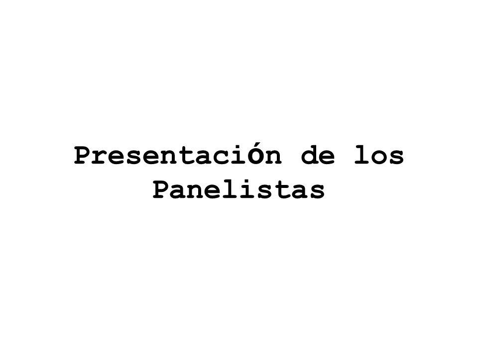Presentación de los Panelistas