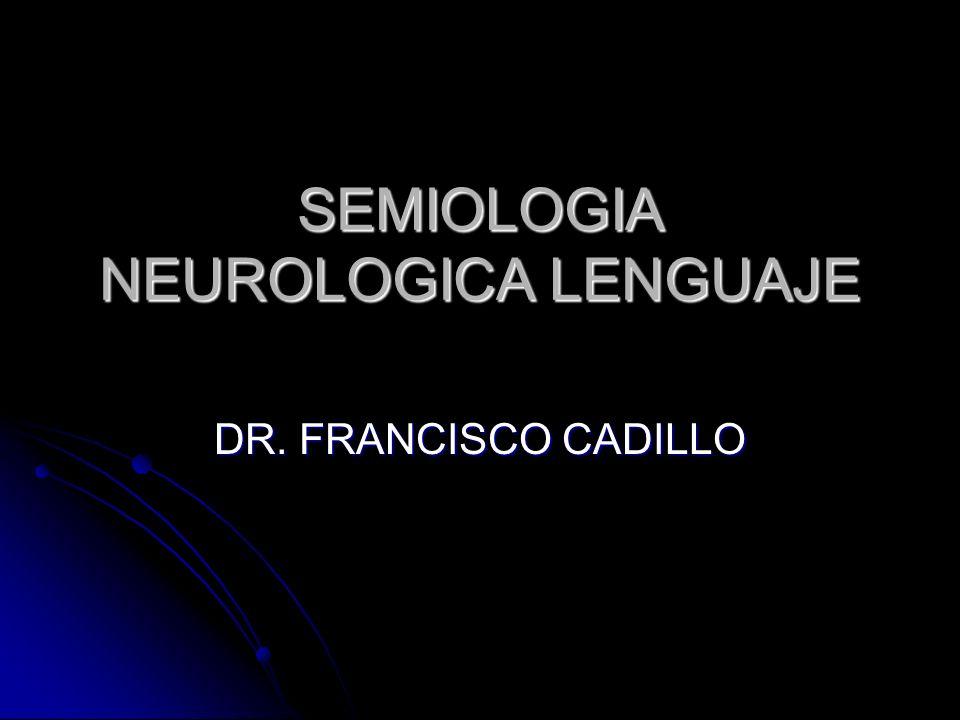 SEMIOLOGIA NEUROLOGICA LENGUAJE