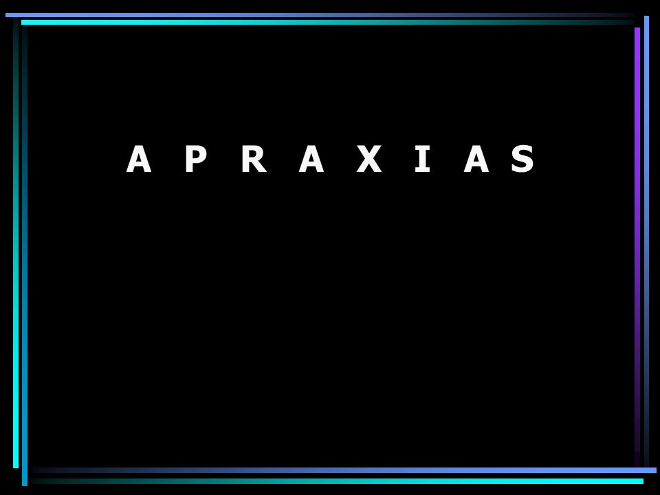 A P R A X I A S