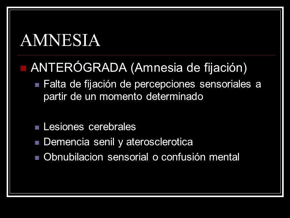 AMNESIA ANTERÓGRADA (Amnesia de fijación)
