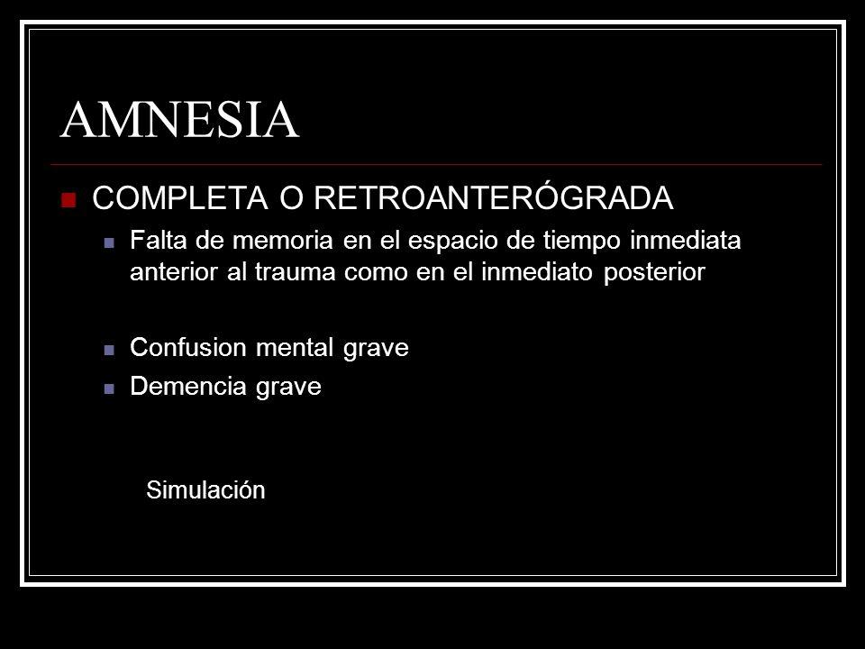 AMNESIA COMPLETA O RETROANTERÓGRADA