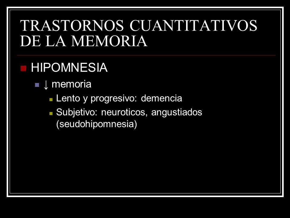 TRASTORNOS CUANTITATIVOS DE LA MEMORIA