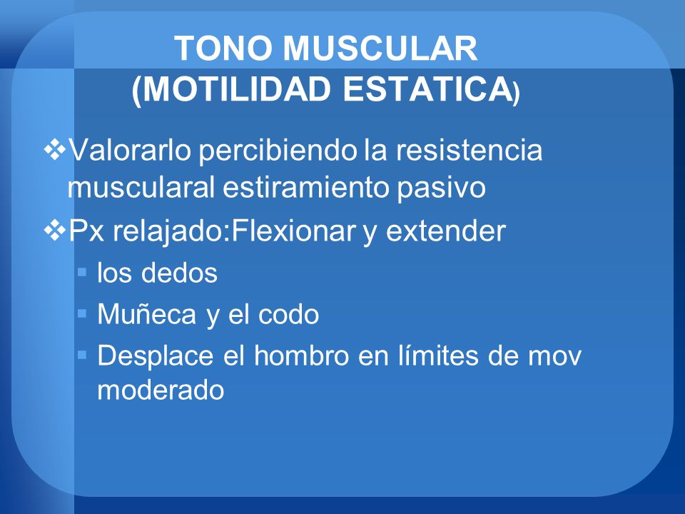 TONO MUSCULAR (MOTILIDAD ESTATICA)