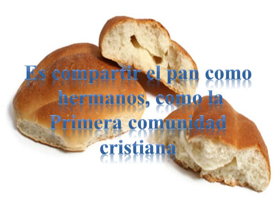 Es compartir el pan como