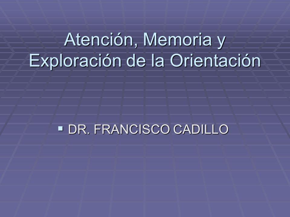 Atención, Memoria y Exploración de la Orientación