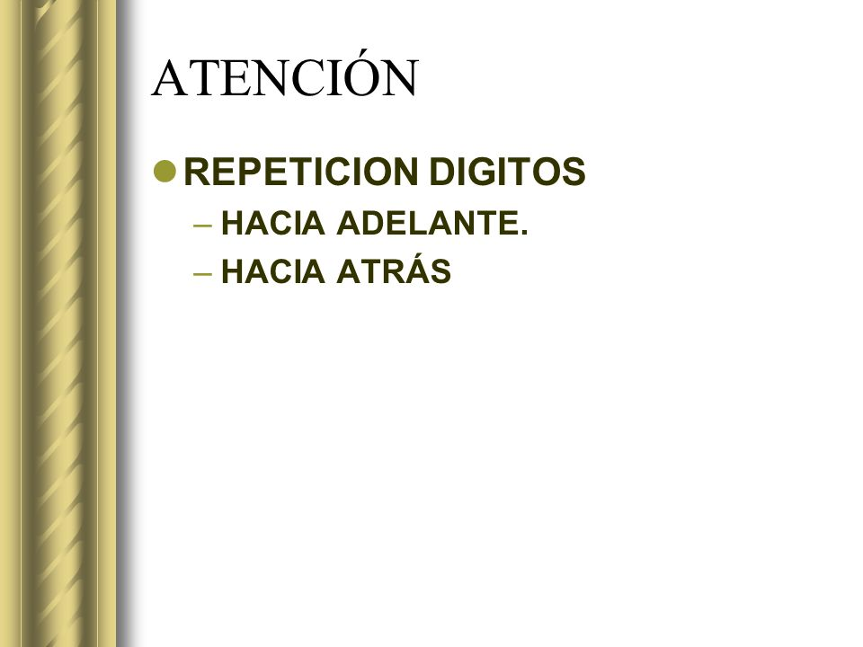 ATENCIÓN REPETICION DIGITOS HACIA ADELANTE. HACIA ATRÁS