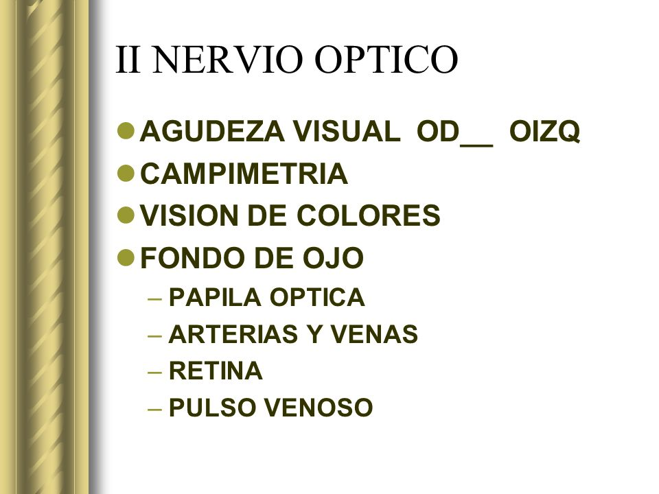 II NERVIO OPTICO AGUDEZA VISUAL OD__ OIZQ CAMPIMETRIA