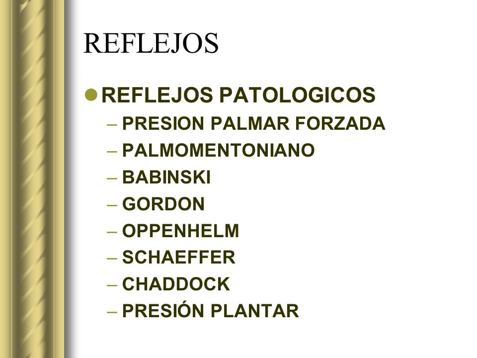 REFLEJOS REFLEJOS PATOLOGICOS PRESION PALMAR FORZADA PALMOMENTONIANO