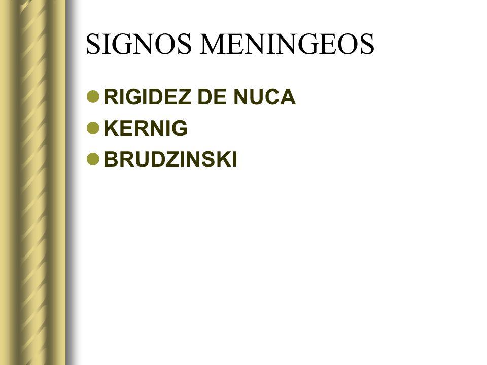 SIGNOS MENINGEOS RIGIDEZ DE NUCA KERNIG BRUDZINSKI