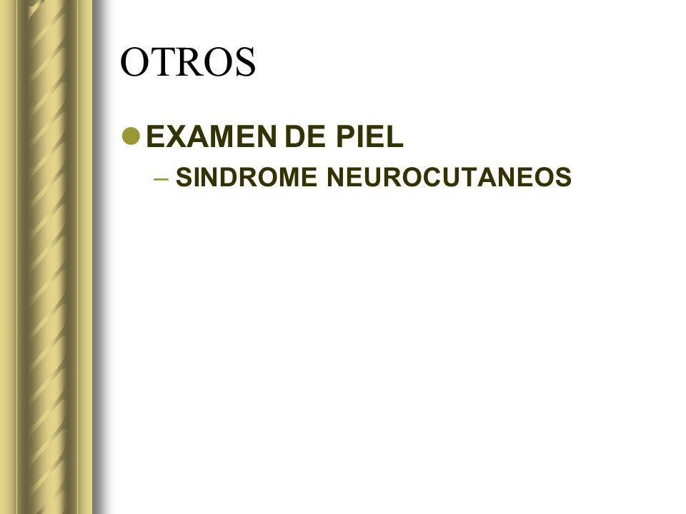 OTROS EXAMEN DE PIEL SINDROME NEUROCUTANEOS
