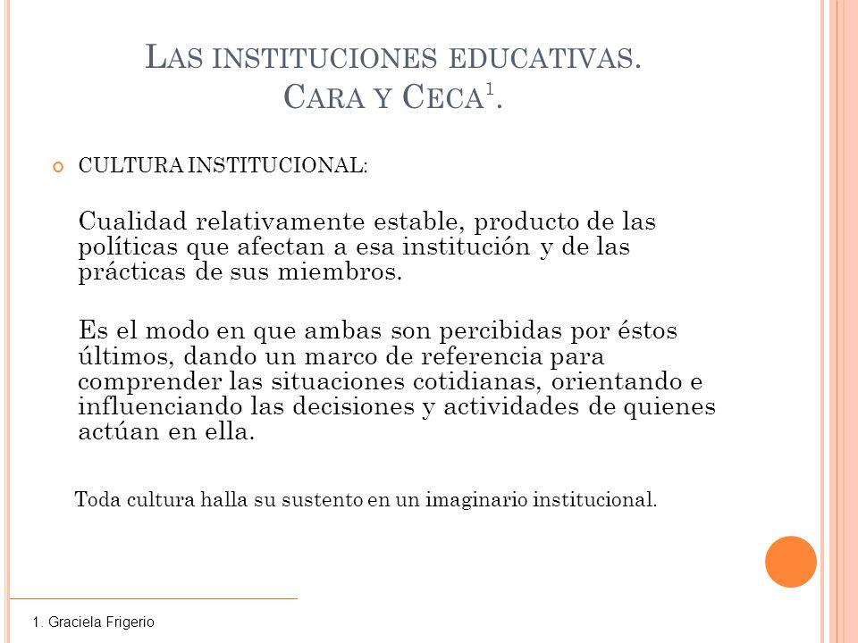 Las instituciones educativas. Cara y Ceca1.