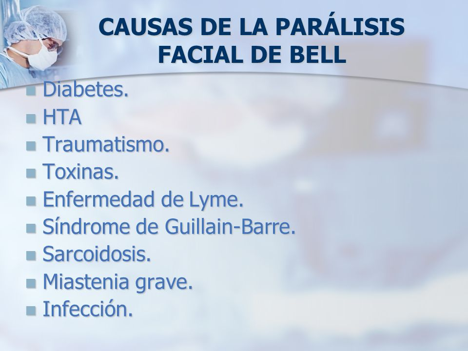CAUSAS DE LA PARÁLISIS FACIAL DE BELL