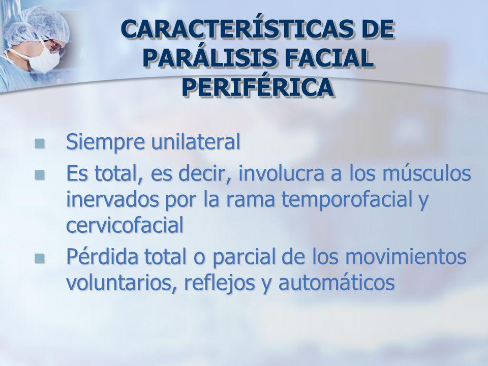 CARACTERÍSTICAS DE PARÁLISIS FACIAL PERIFÉRICA