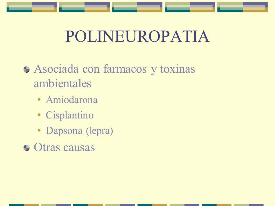 POLINEUROPATIA Asociada con farmacos y toxinas ambientales