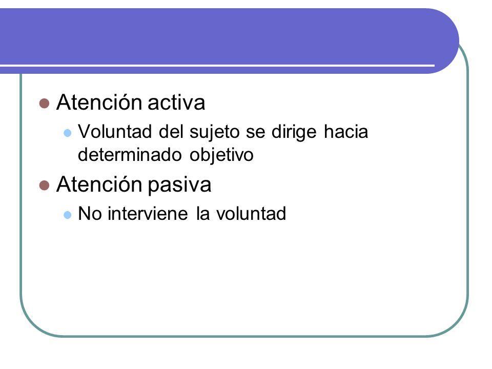 Atención activa Atención pasiva