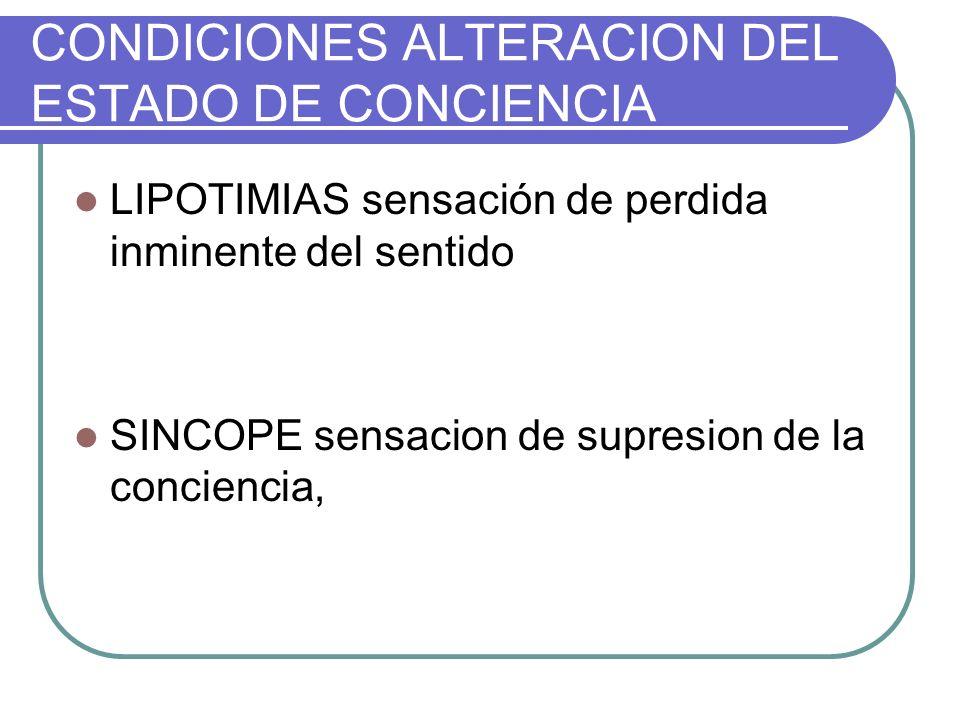 CONDICIONES ALTERACION DEL ESTADO DE CONCIENCIA