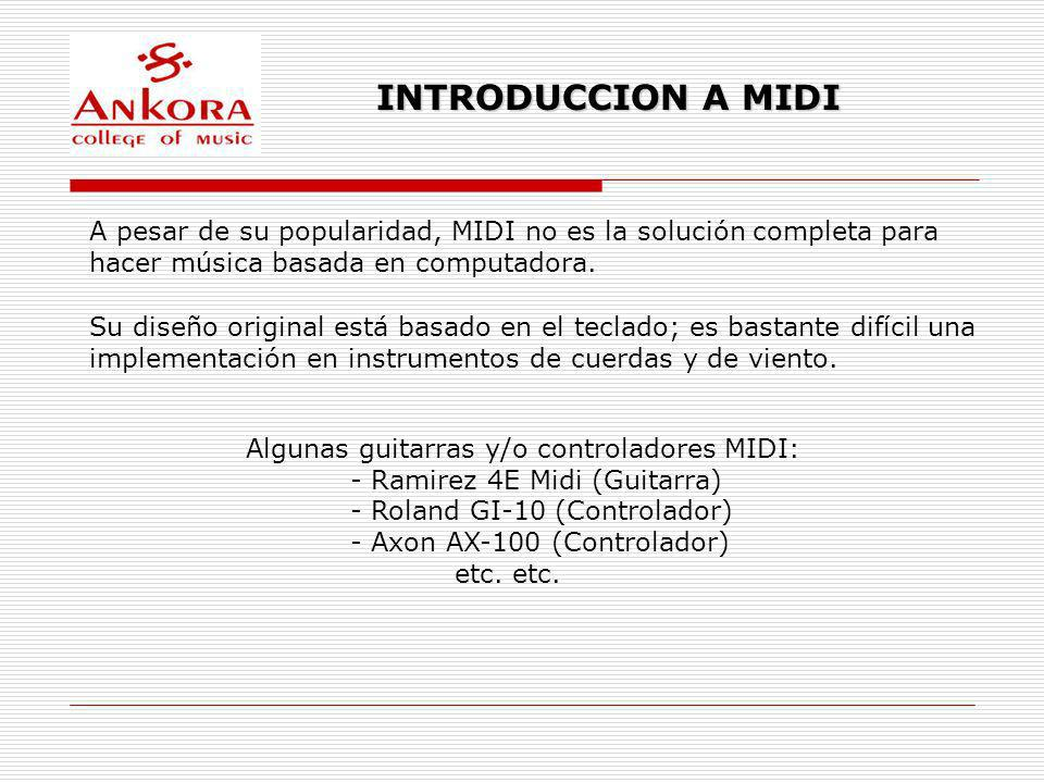 INTRODUCCION A MIDI A pesar de su popularidad, MIDI no es la solución completa para. hacer música basada en computadora.