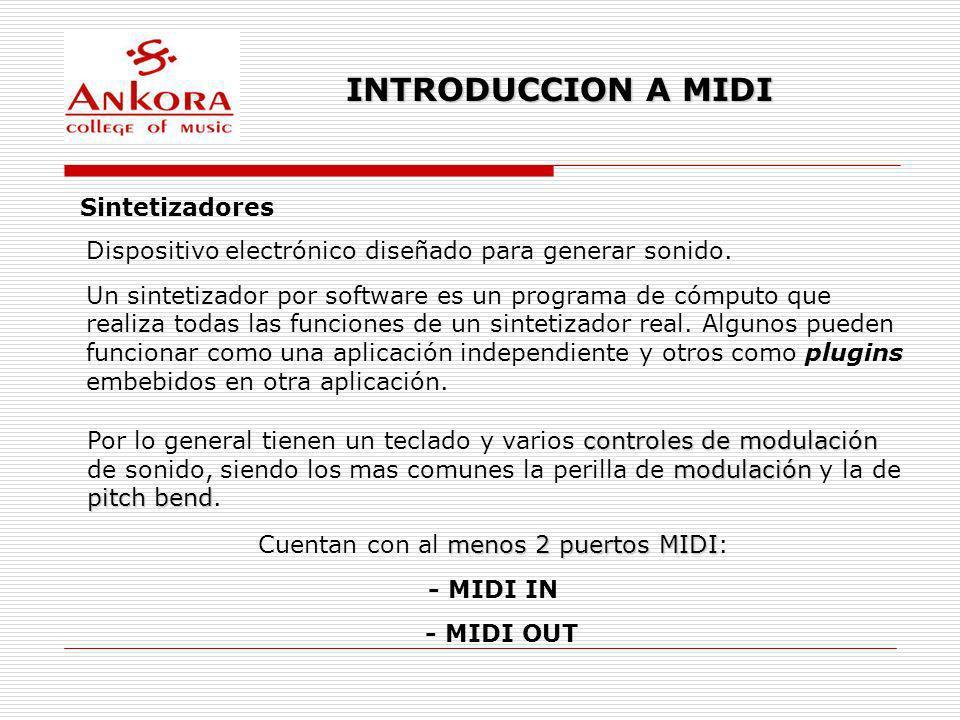Cuentan con al menos 2 puertos MIDI: