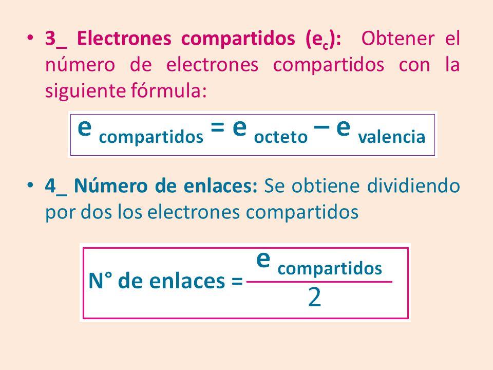 3_ Electrones compartidos (ec): Obtener el número de electrones compartidos con la siguiente fórmula: