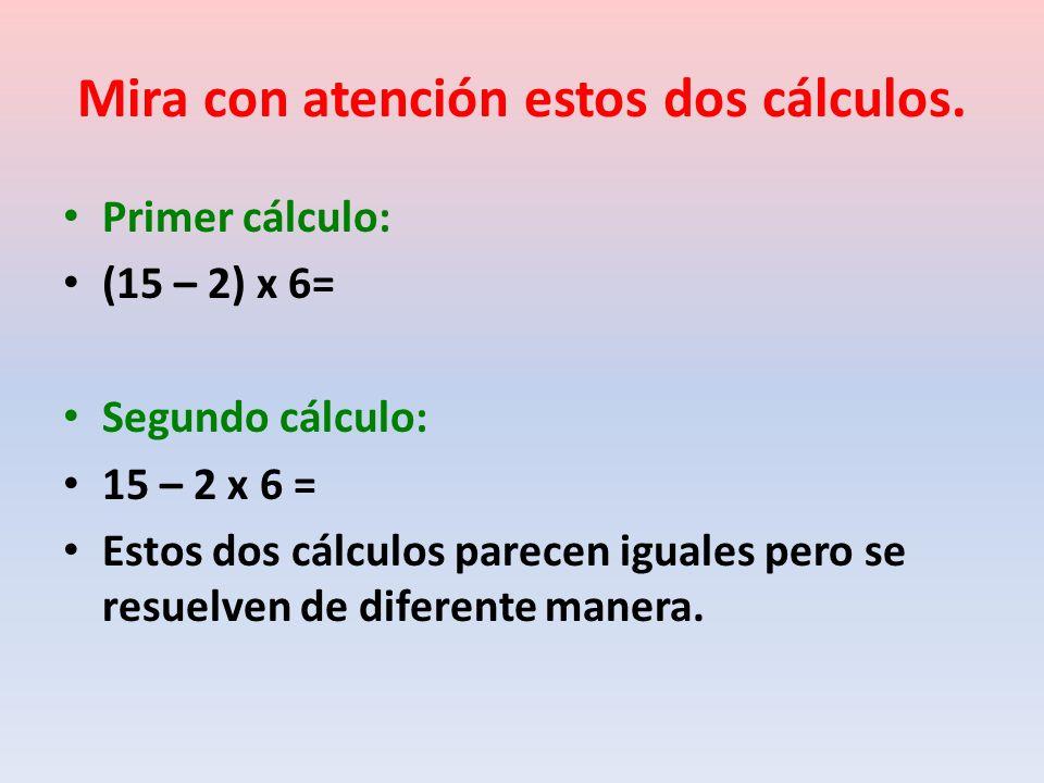 Mira con atención estos dos cálculos.