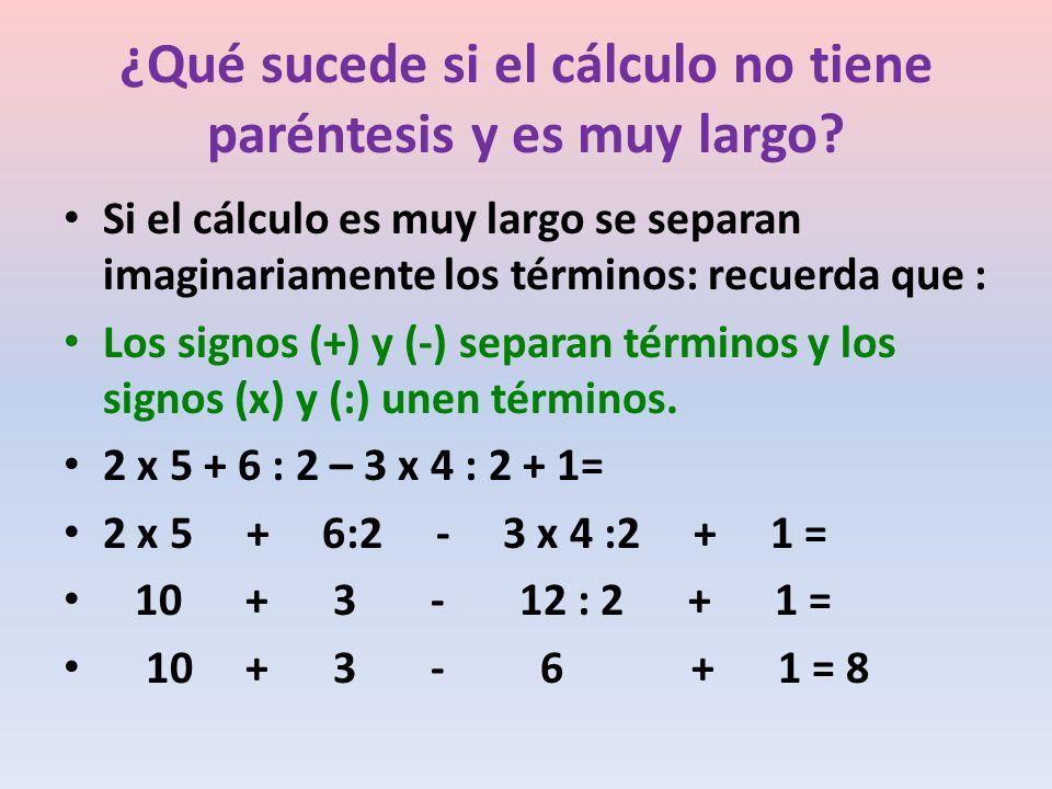 ¿Qué sucede si el cálculo no tiene paréntesis y es muy largo