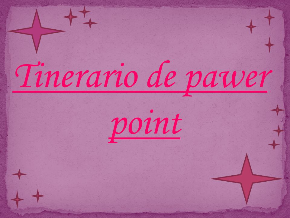 Tinerario de pawer point