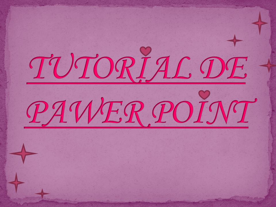 TUTORIAL DE PAWER POINT