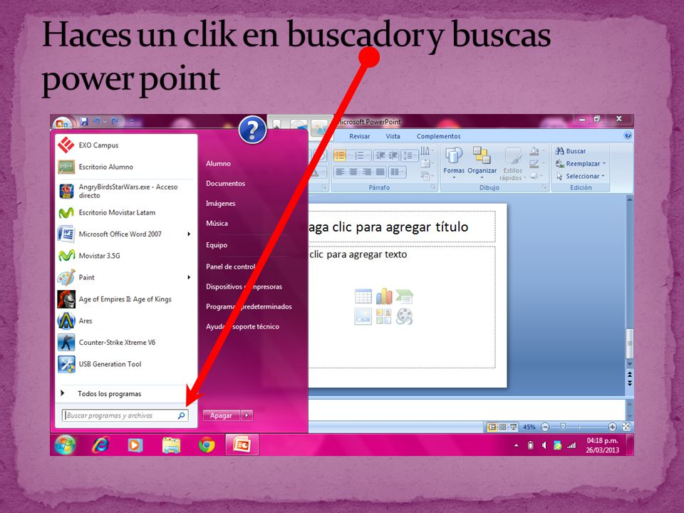 Haces un clik en buscador y buscas power point