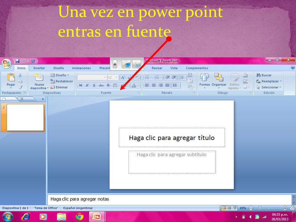Una vez en power point entras en fuente
