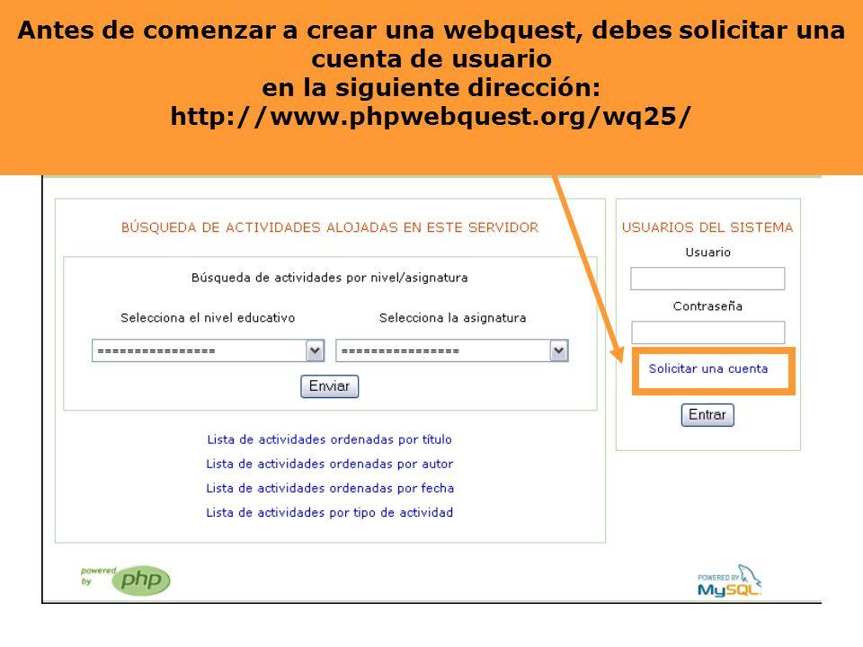 Antes de comenzar a crear una webquest, deberás solicitar una
