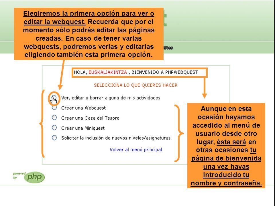 Elegiremos la primera opción para ver o editar la webquest