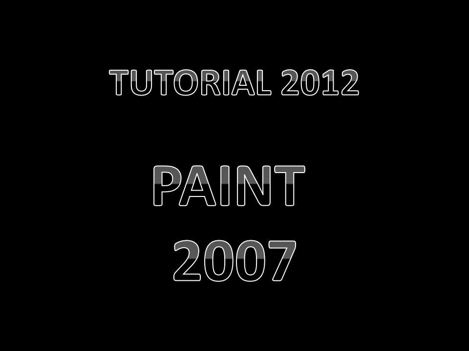 TUTORIAL 2012 PAINT 2007