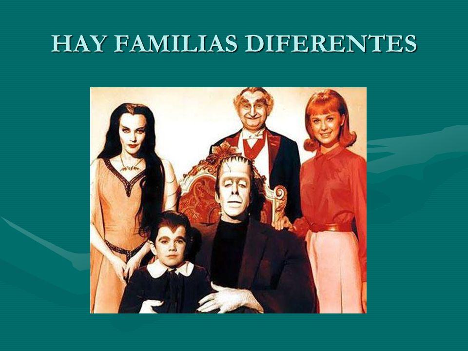 HAY FAMILIAS DIFERENTES