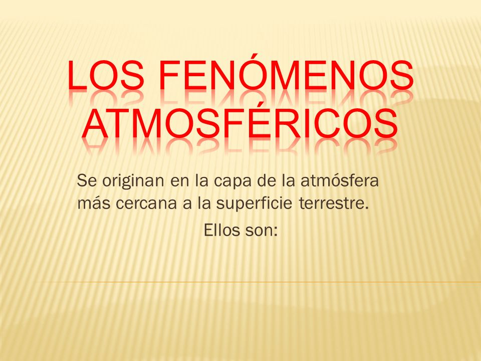 LOS FENÓMENOS ATMOSFéRICOS