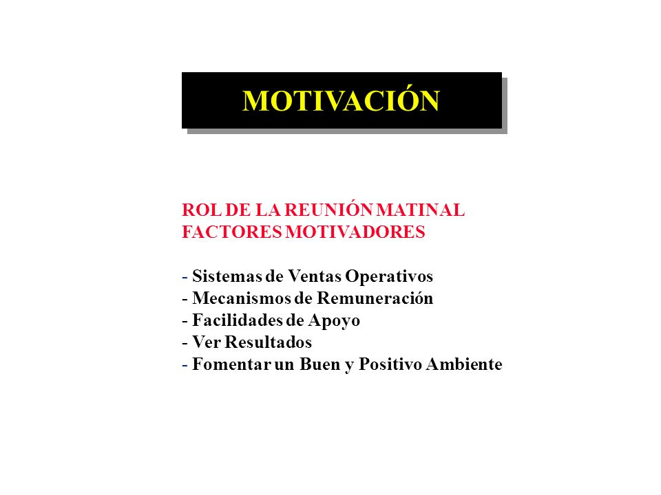 MOTIVACIÓN ROL DE LA REUNIÓN MATINAL FACTORES MOTIVADORES