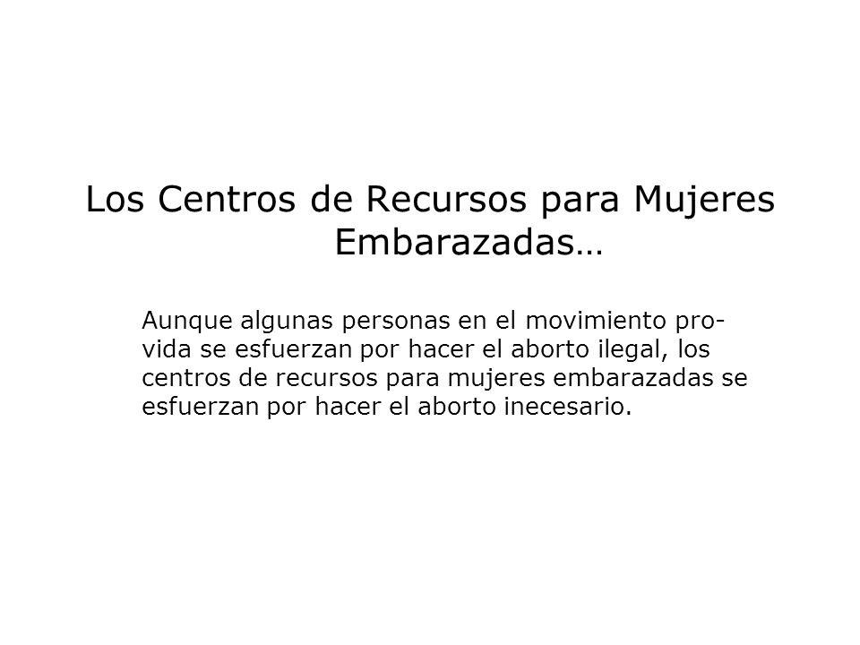 Los Centros de Recursos para Mujeres Embarazadas…