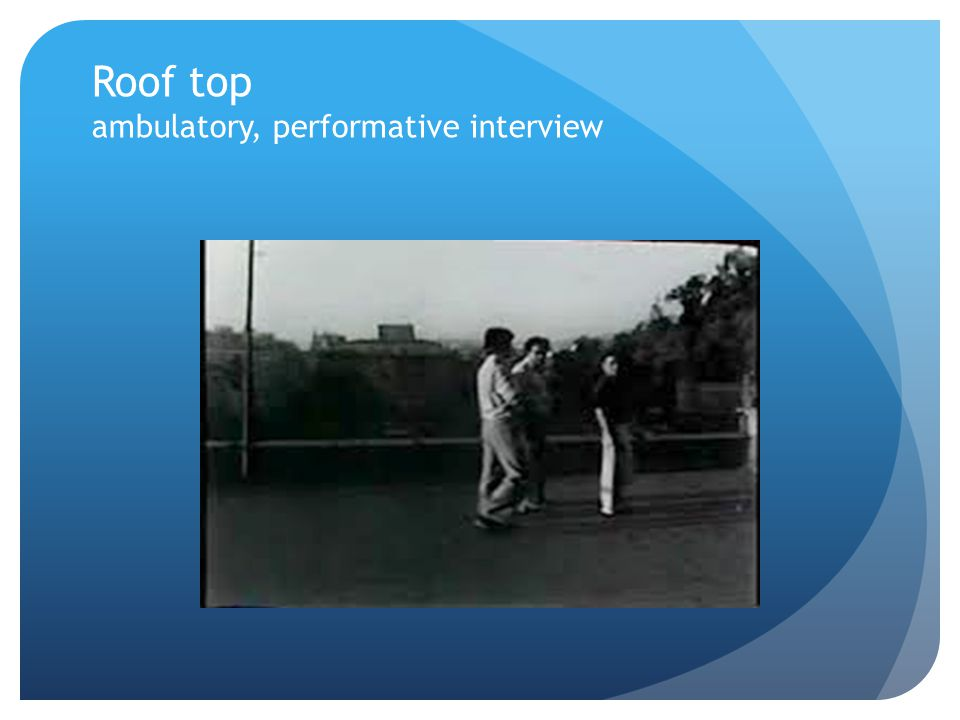 Roof top ambulatory, performative interview