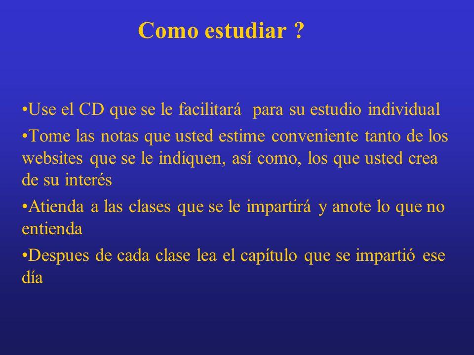 Como estudiar Use el CD que se le facilitará para su estudio individual.