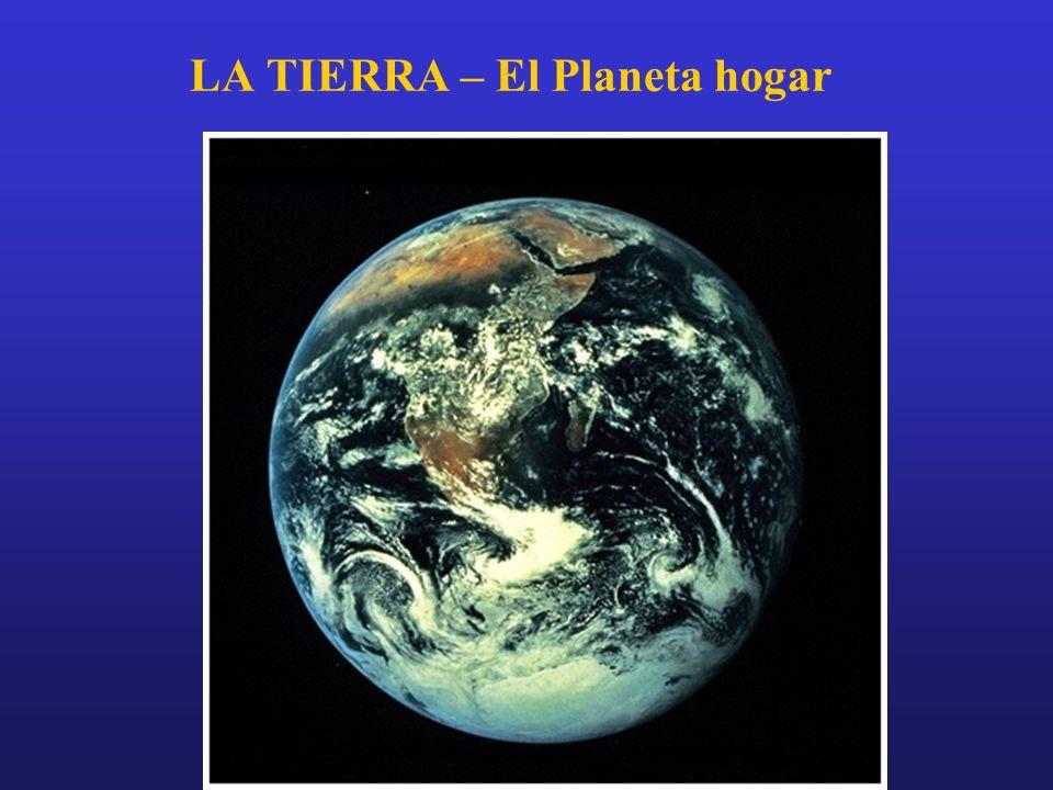LA TIERRA – El Planeta hogar