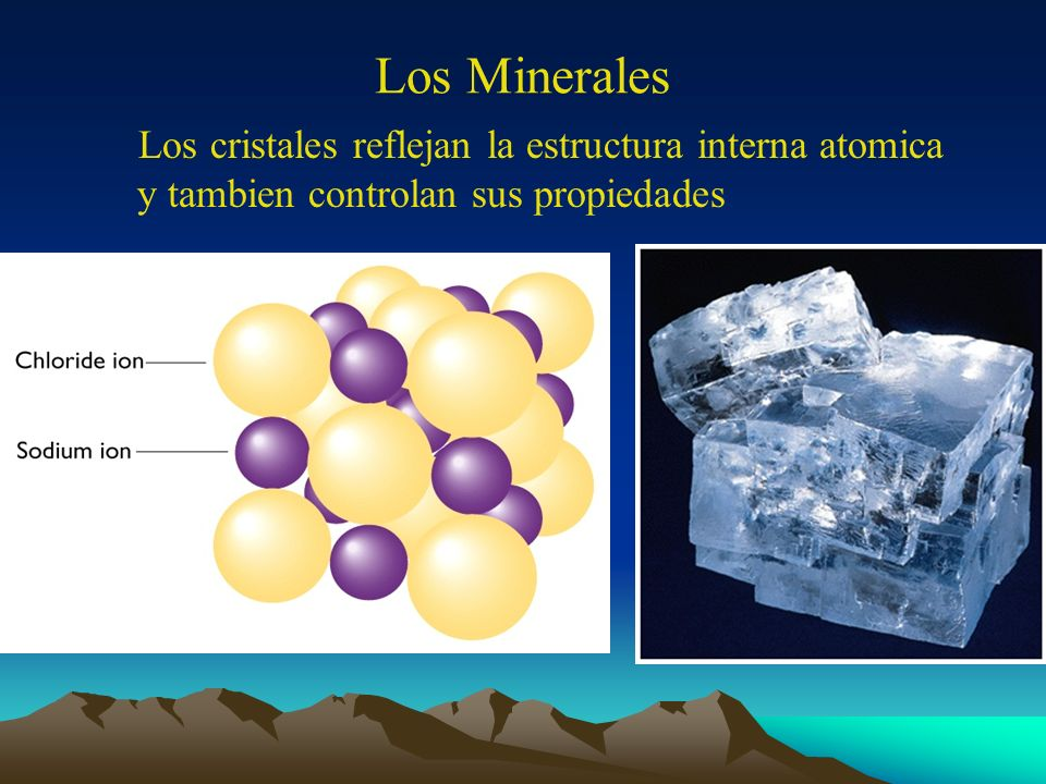 Los Minerales Los cristales reflejan la estructura interna atomica y tambien controlan sus propiedades.