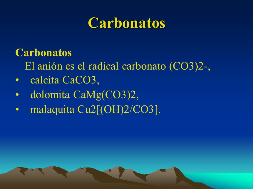 Carbonatos Carbonatos El anión es el radical carbonato (CO3)2-,