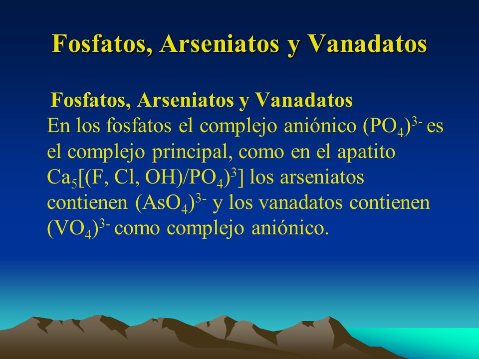 Fosfatos, Arseniatos y Vanadatos