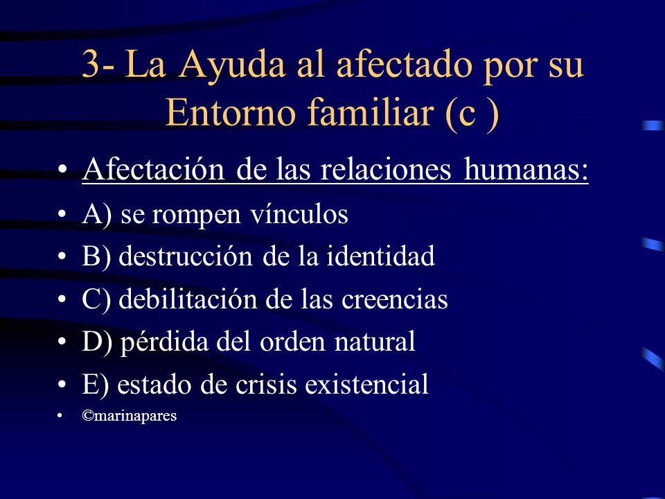 3- La Ayuda al afectado por su Entorno familiar (c )