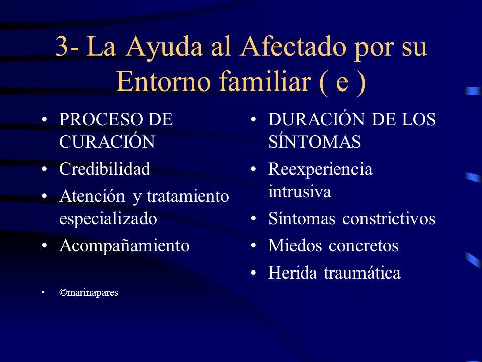 3- La Ayuda al Afectado por su Entorno familiar ( e )