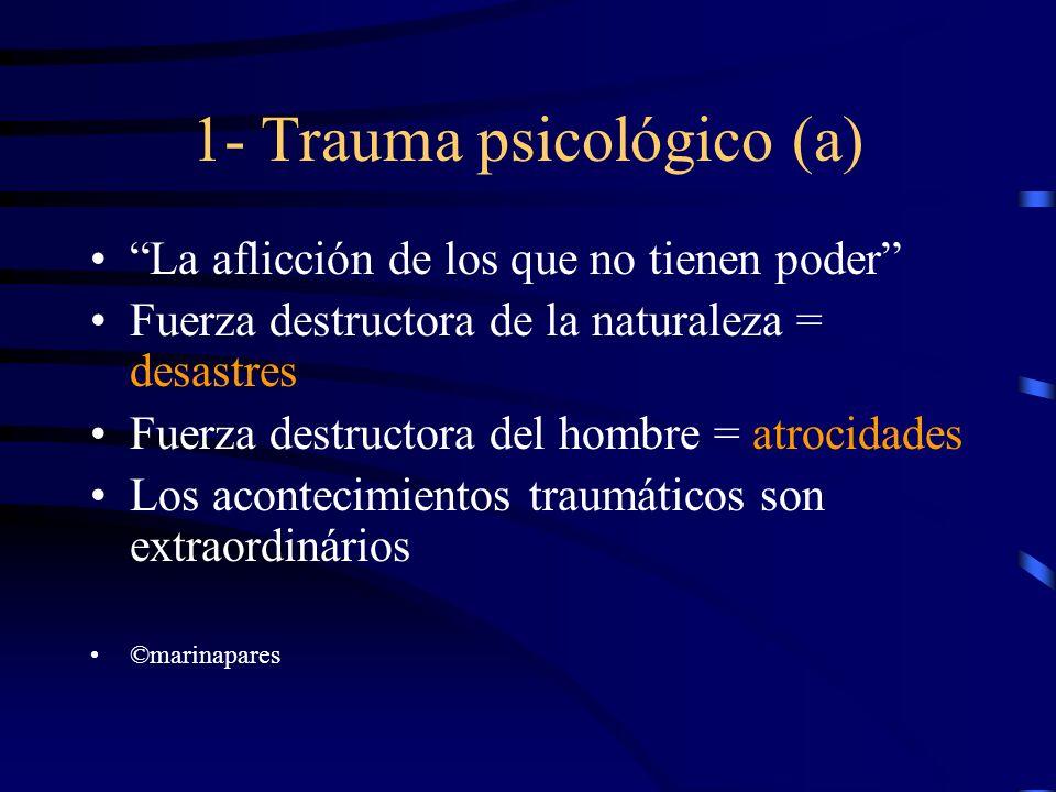 1- Trauma psicológico (a)