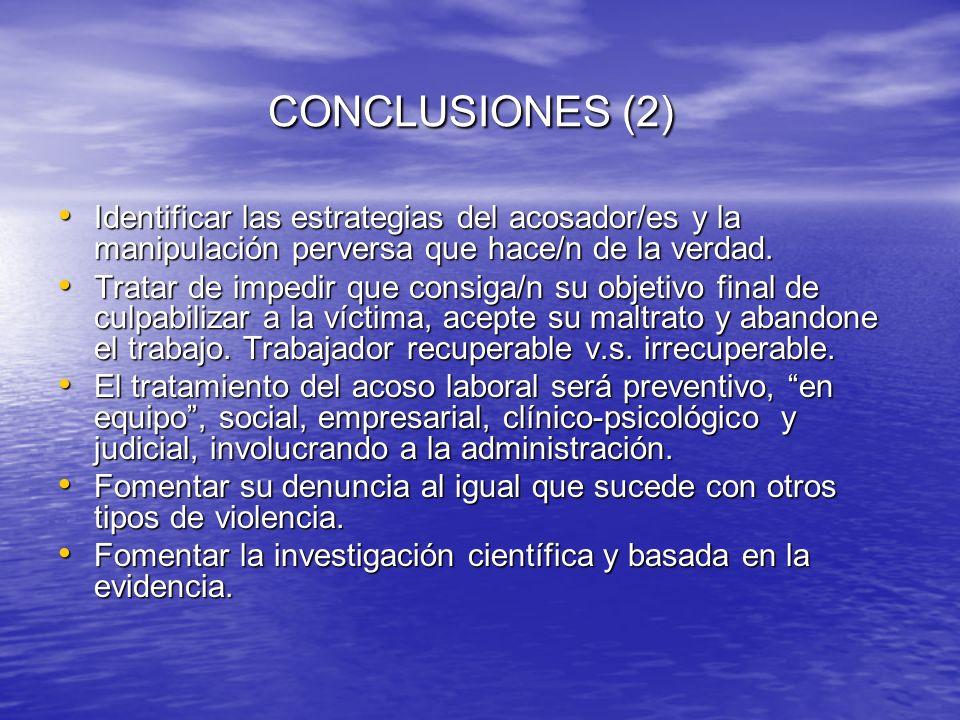 CONCLUSIONES (2) Identificar las estrategias del acosador/es y la manipulación perversa que hace/n de la verdad.