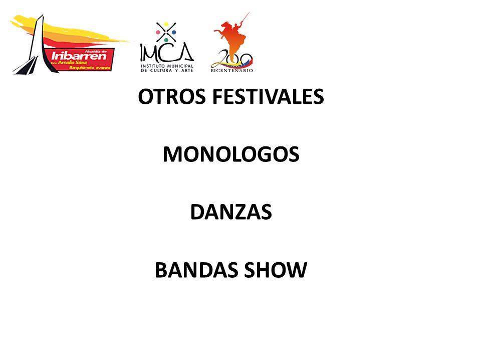 OTROS FESTIVALES MONOLOGOS DANZAS BANDAS SHOW