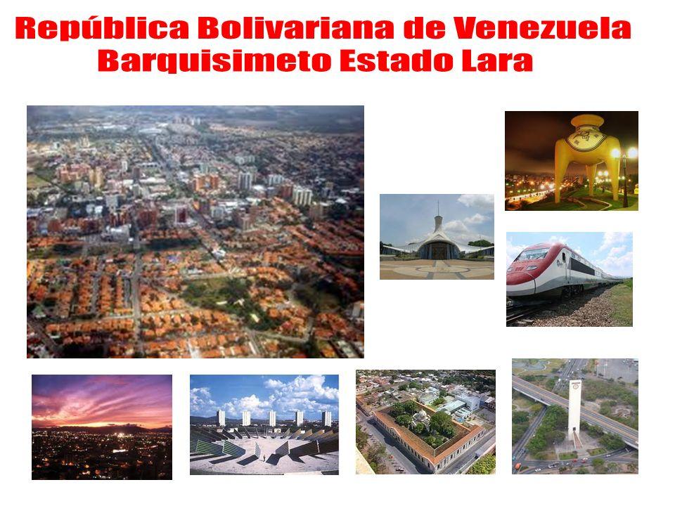 República Bolivariana de Venezuela Barquisimeto Estado Lara
