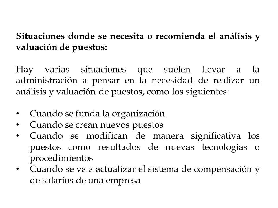 Situaciones donde se necesita o recomienda el análisis y valuación de puestos: