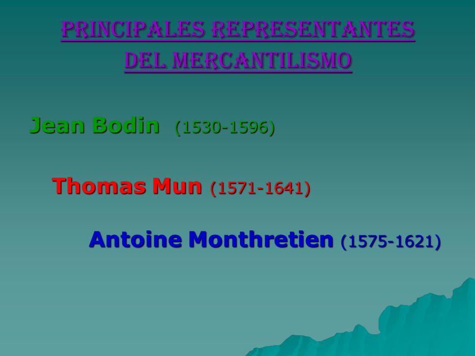 Principales Representantes del Mercantilismo